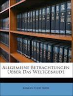 Allgemeine Betrachtungen Ueber Das Weltgebaude.