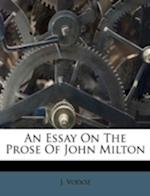 An Essay on the Prose of John Milton af J. Vodoz