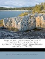 Memoir and Letters of Captain W. Glanville Evelyn, of the 4th Regiment (King's Own) from North America, 1774-1776; af William Glanville Evelyn, Gideon Delaplaine Scull