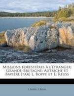 Missions Forestieres A L'Etranger af s. Boppe, E. Reuss, L. Boppe