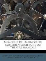 Memoires de Dazincourt, Comedien Societaire Du Theatre Francais af Henri Alexis Cahaisse, H. A. K***s, Joseph Jean Baptiste Albouis Dazincourt