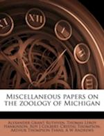 Miscellaneous Papers on the Zoology of Michigan af Thomas Leroy Hankinson, Roy J. Colbert, Alexander Grant Ruthven