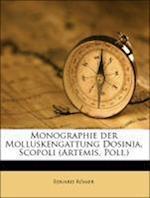 Monographie Der Molluskengattung Dosinia, Scopoli (Artemis, Poli.). af Eduard R. Mer, Eduard Romer