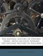 The Natural History of Oxford-Shire af M. Burghers, Robert Plot, Simon Miller