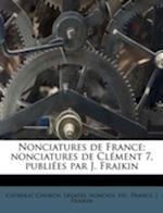 Nonciatures de France; Nonciatures de Clement 7, Publiees Par J. Fraikin af J. Fraikin