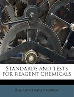 Standards and Tests for Reagent Chemicals af Benjamin Lindley Murray