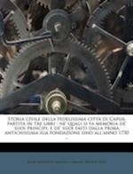 Storia Civile Della Fedelissima Citta Di Capua, Partita in Tre Libri af Francesco Granata, Jacob Thouvenot, Antonio Baldi