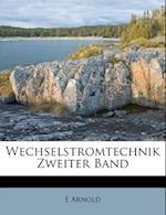 Wechselstromtechnik Zweiter Band af E. Arnold