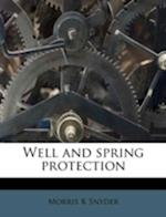 Well and Spring Protection af Morris K. Snyder