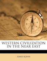 Western Civilization in the Near East af Hans Kohn