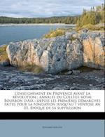L'Enseignement En Provence Avant La Revolution af Douard M. Chin, Edouard Mechin