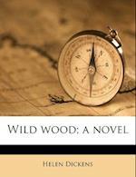 Wild Wood; A Novel