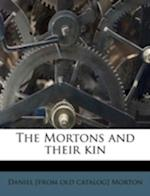The Mortons and Their Kin af Daniel Morton