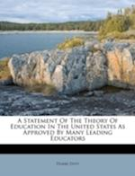 A Statement of the Theory of Education in the United States as Approved by Many Leading Educators af Duane Doty