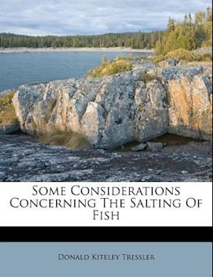 Bog, paperback Some Considerations Concerning the Salting of Fish af Donald Kiteley Tressler