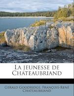 La Jeunesse de Chateaubriand af Francois Rene De Chateaubriand, Gerald Goodridge