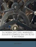 La Nobia [Sic] del Marques af Jose Crespo, Jos Crespo