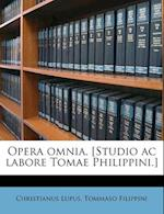 Opera Omnia. [Studio AC Labore Tomae Philippini.] af Tommaso Filippini, Christianus Lupus