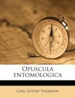 Opuscula Entomologica af Carl Gustaf Thomson