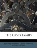 The Orvis Family af Francis Wayland Orvis, Edward Everett Orvis