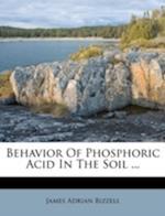 Behavior of Phosphoric Acid in the Soil ... af James Adrian Bizzell