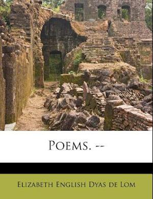 Bog, paperback Poems. -- af Elizabeth English Dyas De Lom