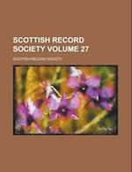 Scottish Record Society Volume 27 af Scottish Record Society