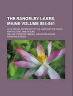 The Rangeley Lakes, Maine; With Special Reference to the Habits of the Fishes, Fish Culture, and Angling Volume 854-861 af William Converse Kendall