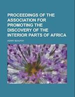 Proceedings of the Association for Promoting the Discovery of the Interior Parts of Africa af Henry Beaufoy