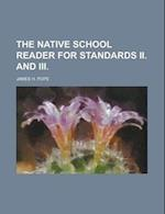 The Native School Reader for Standards II. and III af James H. Pope