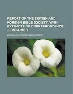 Report of the British and Foreign Bible Society, with Extracts of Correspondence Volume 7 af British And Foreign Bible Society