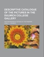 Descriptive Catalogue of the Pictures in the Dulwich College Gallery; With Biographical Notices of the Painters af John C. L. Sparkes