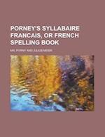 Porney's Syllabaire Francais, or French Spelling Book af Mr Porny