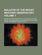 Bulletin of the Mount Weather Observatory Volume 1 af Mount Weather Observatory