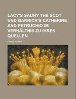 Lacy's Sauny the Scot Und Garrick's Catherine and Petruchio Im Verhaltnis Zu Ihren Quellen af Franz Weber