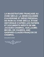 La Magistrature Francaise Au Xviiie Siecle af Edouard Everat
