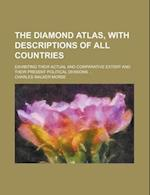 The Diamond Atlas, with Descriptions of All Countries; Exhibiting Their Actual and Comparative Extent and Their Present Political Divisions ... af Charles Walker Morse