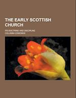 The Early Scottish Church; Its Doctrine and Discipline af Columba Edmonds