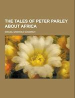 The Tales of Peter Parley about Africa af Samuel Griswold Goodrich