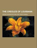 The Creoles of Louisiana af George Washington Cable