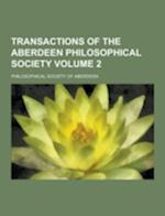 Transactions of the Aberdeen Philosophical Society Volume 2 af Philosophical Society Of Aberdeen