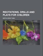 Recitations, Drills and Plays for Children af Bertha Irene Tobin
