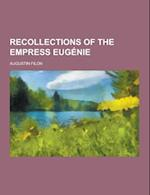 Recollections of the Empress Eugenie