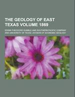 The Geology of East Texas Volume 1869 af Edwin Theodore Dumble
