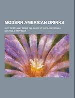 Modern American Drinks; How to Mix and Serve All Kinds of Cups and Drinks af George J. Kappeler