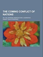 The Coming Conflict of Nations; Or, the Japanese-American War; A Narrative af Ernest Hugh Fitzpatrick