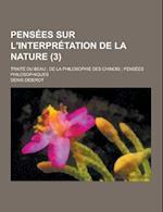 Pensees Sur L'Interpretation de La Nature; Traite Du Beau; de La Philosophie Des Chinois; Pensees Philosophiques (3)