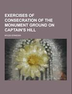Exercises of Consecration of the Monument Ground on Captain's Hill af Myles Standish