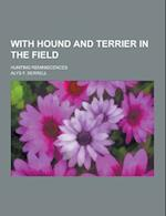 With Hound and Terrier in the Field; Hunting Reminiscences af Alys F. Serrell