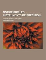 Notice Sur Les Instruments de Precision; Construits Par J. Salleron af Jules Salleron